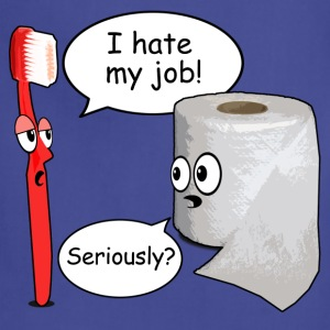 Funny Saying - I hate my job toothbrush  - Adjustable Apron