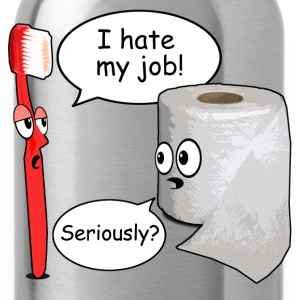 Funny Saying - I hate my job toothbrush  - Water Bottle
