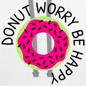Donut worry be happy Tanks - Contrast Hoodie