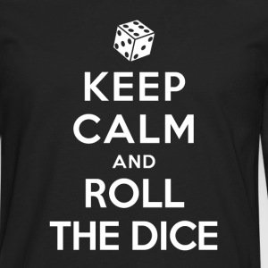 Keep Calm and Roll the dice T-Shirts - Men's Premium Long Sleeve T-Shirt