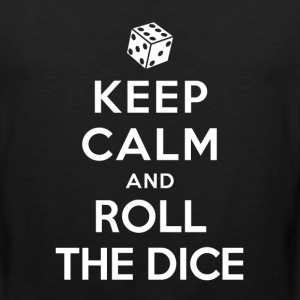 Keep Calm and Roll the dice T-Shirts - Men's Premium Tank