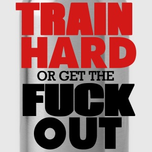 TRAIN HARD OR GET THE FUCK OUT™ Hoodies - Water Bottle