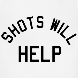 Shots Will Help T-Shirts - Adjustable Apron