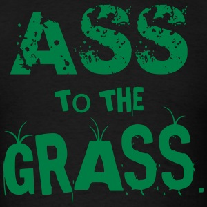 Ass to the Grass Men - Men's T-Shirt