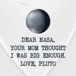 Dear Nasa Love Pluto T-Shirts - Bandana