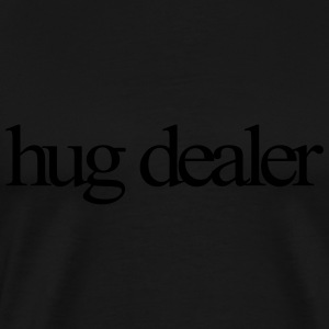 Hug Dealer Tanks - Men's Premium T-Shirt