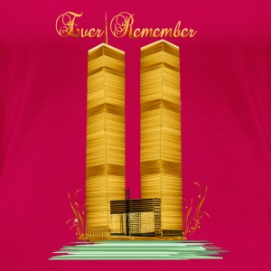 Ever Remember-9-11 - Women's Premium T-Shirt