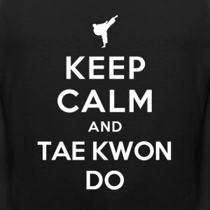 Keep Calm and Taekwondo T-Shirts - Men's Premium Tank