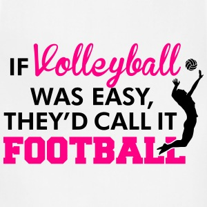If Volleyball was easy, they'd call it football Women's T-Shirts - Adjustable Apron