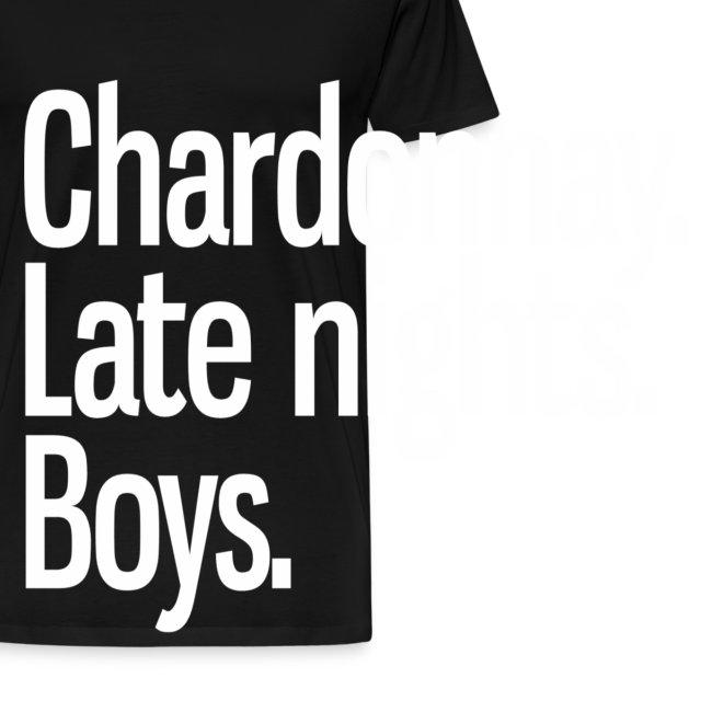 Chardonnay. Late nights. Boys.