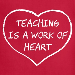 Teaching is a Work of Heart Women's T-Shirts - Adjustable Apron