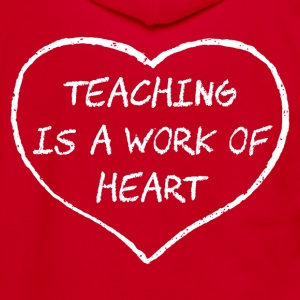 Teaching is a Work of Heart Women's T-Shirts - Unisex Fleece Zip Hoodie by American Apparel