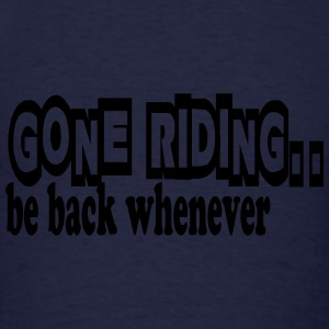 Gone riding ... Long Sleeve Shirts - Men's T-Shirt