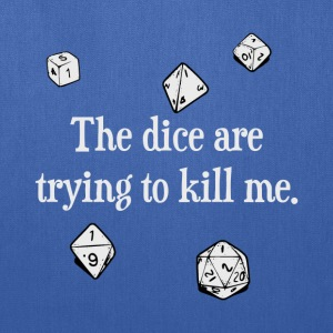 The Dice are Trying to Kill Me T-Shirts - Tote Bag