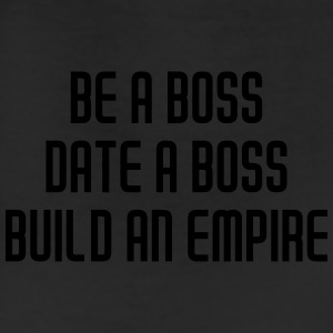 Be a boss date a boss build an empire Women's T-Shirts - Leggings