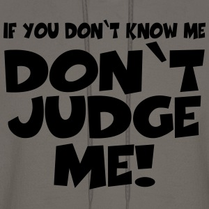 If you don't know me-don't judge me! T-Shirts - Men's Hoodie