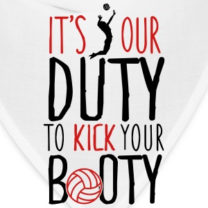 It's our duty to kick your booty Women's T-Shirts - Bandana