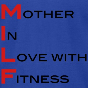 Milf Mother In Love With Fitness  Tanks - Men's T-Shirt by American Apparel