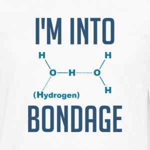 I'm into Hydrogen Bondage Women's T-Shirts - Men's Premium Long Sleeve T-Shirt