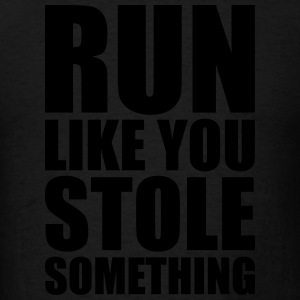Run Like You Stole Something Hoodies - Men's T-Shirt