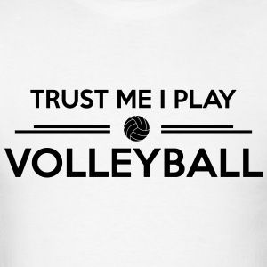Trust me I play Volleyball  Long Sleeve Shirts - Men's T-Shirt