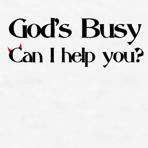 God's busy - Men's T-Shirt
