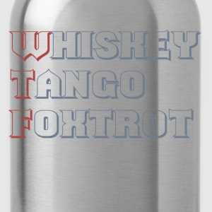 WTF Whiskey Tango Foxtrot Long Sleeve Shirts - Water Bottle