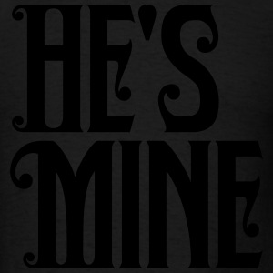 He's Mine Hoodies - Men's T-Shirt