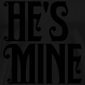 He's Mine Hoodies - Men's Premium T-Shirt