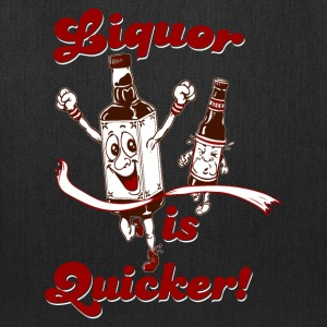 LIQUOR IS QUICKER T-Shirts - Tote Bag