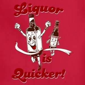 LIQUOR IS QUICKER Women's T-Shirts - Adjustable Apron