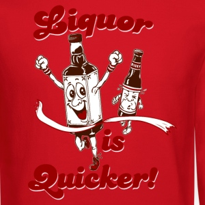 LIQUOR IS QUICKER Women's T-Shirts - Crewneck Sweatshirt