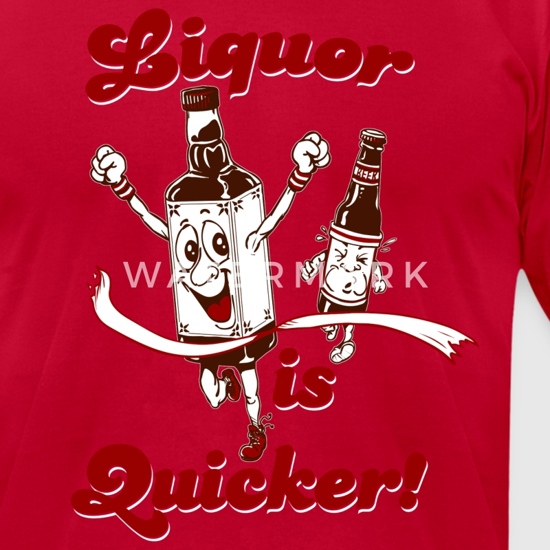LIQUOR IS QUICKER T-Shirts - Men's T-Shirt by American Apparel