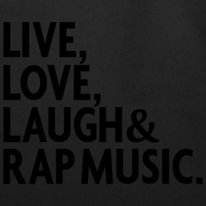 LIVE LOVE LAUGH RAP MUSIC Long Sleeve Shirts - Eco-Friendly Cotton Tote