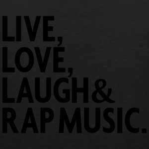 LIVE LOVE LAUGH RAP MUSIC Long Sleeve Shirts - Men's Premium Tank