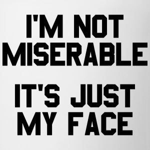 I'm not miserable it's just my face Women's T-Shirts - Coffee/Tea Mug