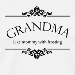 Grandma, Like Mommy With Frosting Long Sleeve Shirts - Men's Premium T-Shirt