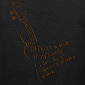 Don't watch me! Women's T-Shirts - Men's Premium Tank