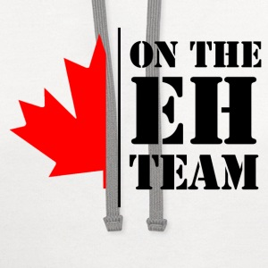 on the eh team Women's T-Shirts - Contrast Hoodie