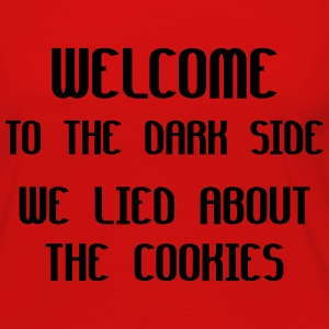 Welcome To The Dark Side We Lied About The Cookies Women's T-Shirts - Women's Premium Long Sleeve T-Shirt