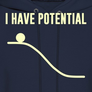 I Have Potential Energy T-Shirts - Men's Hoodie