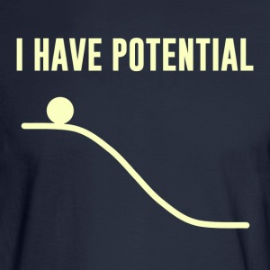 I Have Potential Energy T-Shirts - Men's Long Sleeve T-Shirt