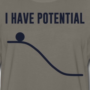 I Have Potential Energy T-Shirts - Men's Premium Long Sleeve T-Shirt