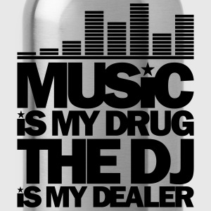 MUSIC IS MY DRUG THE DJ IS MY DEALER - Water Bottle