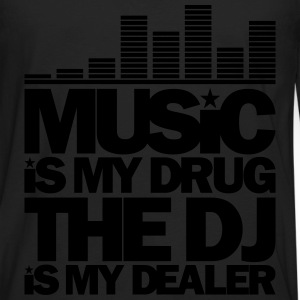 MUSIC IS MY DRUG THE DJ IS MY DEALER - Men's Premium Long Sleeve T-Shirt