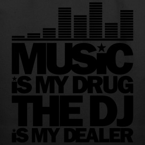 MUSIC IS MY DRUG THE DJ IS MY DEALER - Eco-Friendly Cotton Tote