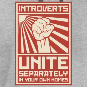 Introverts Unite Separately In Your Own Homes T-Shirts - Contrast Hoodie