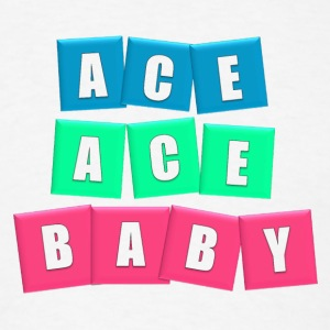 Ace Ace Baby II - Men's T-Shirt