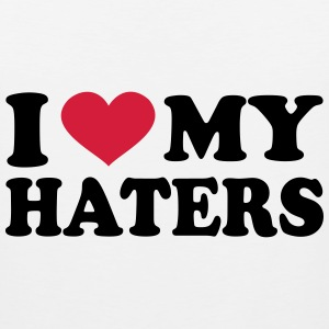 I Love My haters T-Shirts - Men's Premium Tank