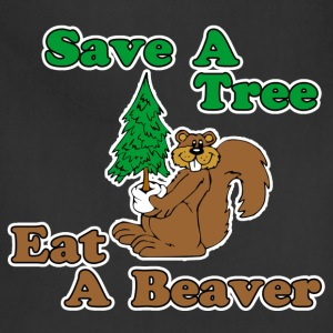 Save A Tree Eat A Beaver  T-Shirts - Adjustable Apron